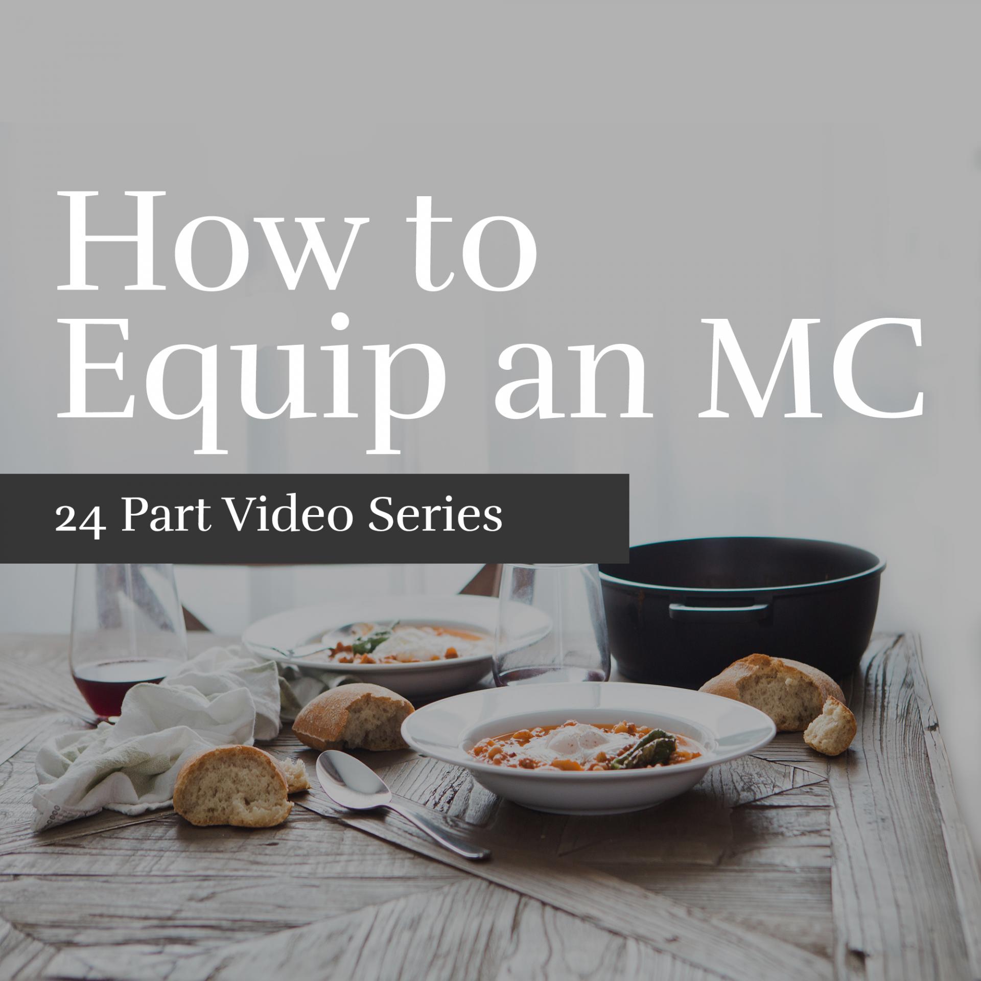Equip an MC Video Series