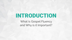 Gospel Fluency Handbook Video Series Introduction