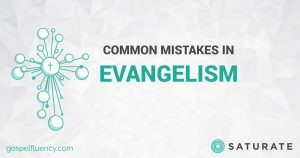 Common Mistakes in Evangelism
