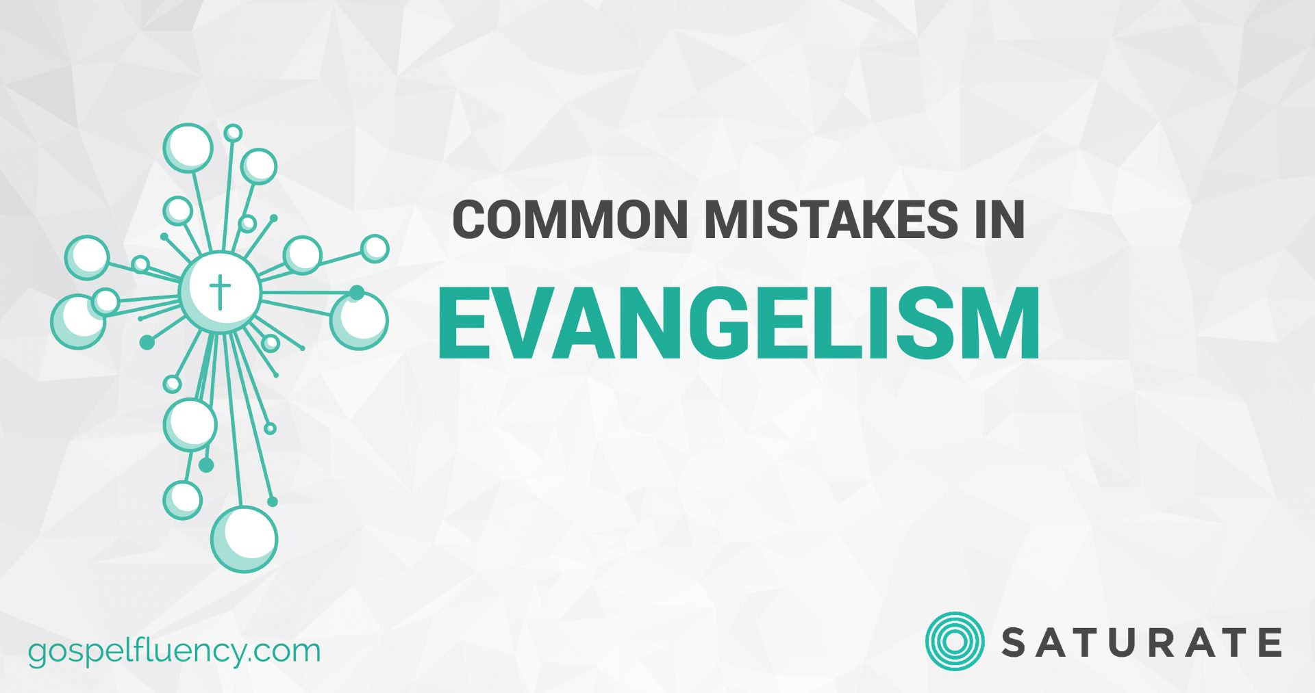 Our Most Common Evangelism Mistake