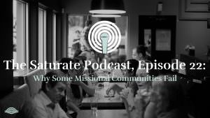 Episode 022: Why Some Missional Communities Fail