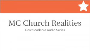 MC Church Realities Series
