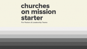 Churches on Mission Starter