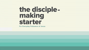 Disciple-Making Starter