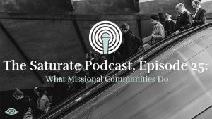 Episode 025: What Missional Community Do
