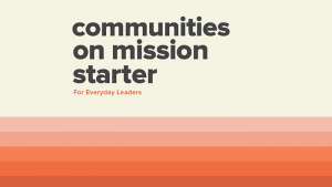 Communities on Mission Starter: For Leaders
