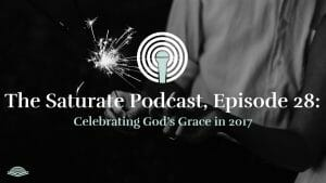 Episode 028: Celebrating God's Grace in 2017