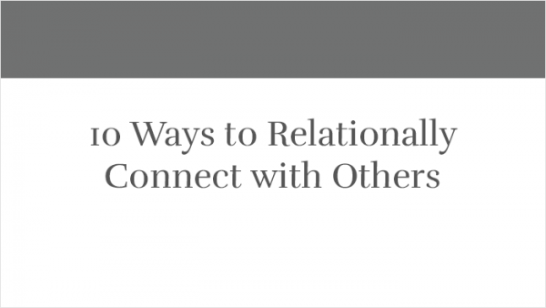10 Ways to Relationally Connect with Others thumb