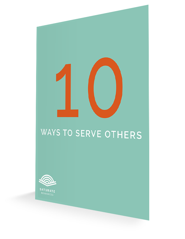 10 ways to serve others | Saturatetheworld.com