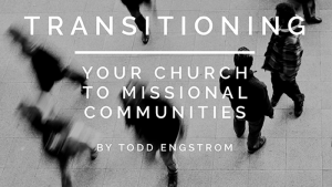 Transitioning your Church to Missional Communities