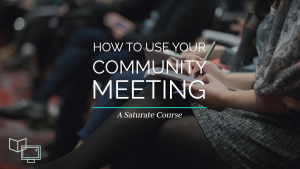 How to Use Your Community Meeting