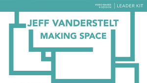 making space leader kit by jeff vanderstelt