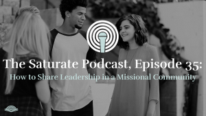 Episode 035: How to Share Leadership in a Missional Community