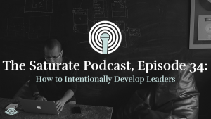 Episode 034: How to Intentionally Develop Leaders