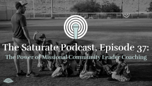 Episode 037: The Power of Missional Community Leader Coaching