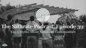 Episode 039: Top 5 Myths About Missional Communities