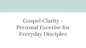 Gospel Clarity: A Personal Study