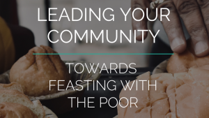 Leading Community to Feasting with the Poor