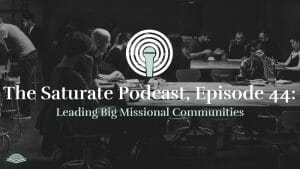 Episode 044: Leading Big Missional Communities