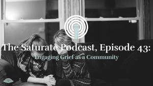 Episode 043: Engaging Grief as a Community