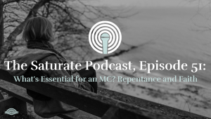 Episode 051: What's Essential to an MC? Part 6: Repentance and Faith