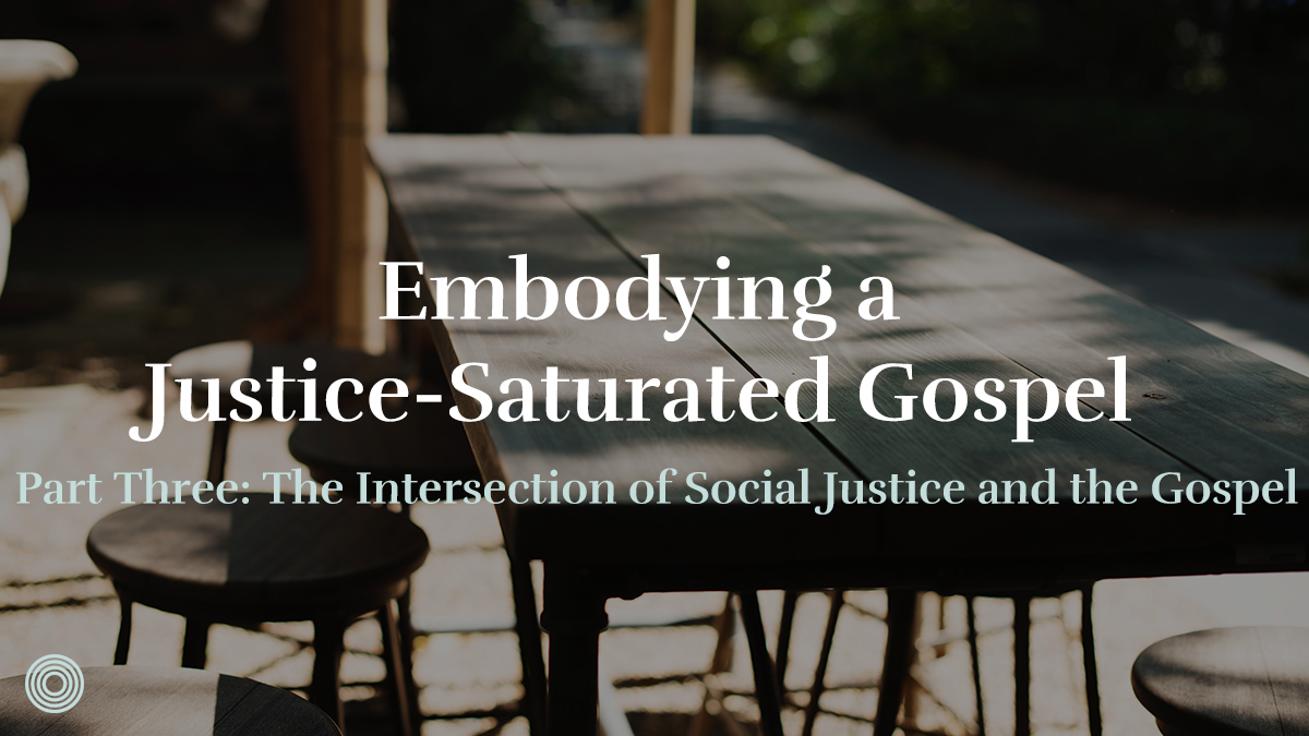 Embodying A Justice Saturated Gospel Saturate