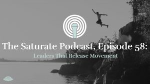 Episode 058: Leadership That Releases Movement