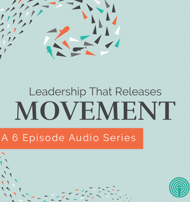 Leadership that Releases Movement