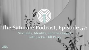 Episode 057: Sexuality, Identity, and the Gospel with Jackie Hill Perry