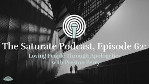 Episode 062: Loving People Through Apologetics