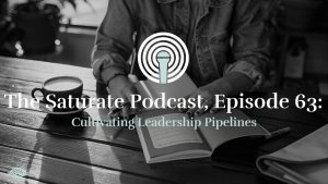 Episode 063: Cultivating Leadership Pipeline