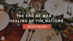 The End of War — Healing of the Nations