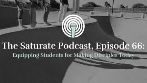 Episode 066: Equipping Students for Making Disciples Today
