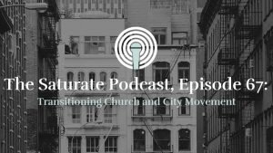 Episode 067: Transitioning Church and City Movement