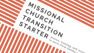 Missional Church Transition Starter