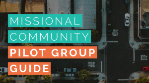 Missional Community Pilot Group Guide