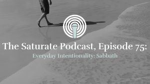Episode 075: Everyday Intentionality: Sabbath
