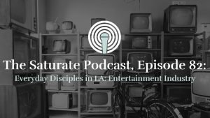 Episode 82: Everyday Disciples in LA: Entertainment Industry