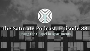 Episode 88: Living the Gospel in Apartments