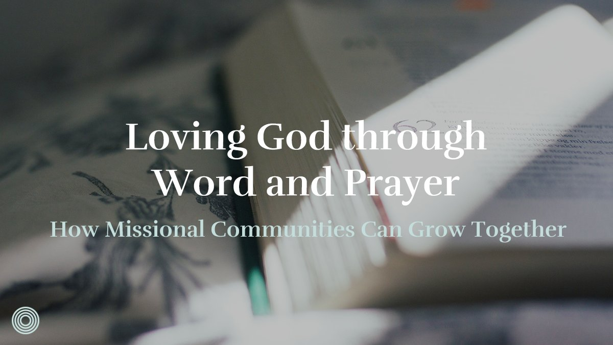 Loving God through Word and Prayer | Saturate