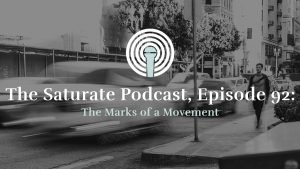 Episode 92: The Marks of a Movement