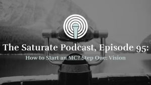 Episode 95: How to Start an MC? Step 1: Vision