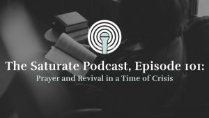 Episode 101: Prayer and Revival in a Time of Crisis