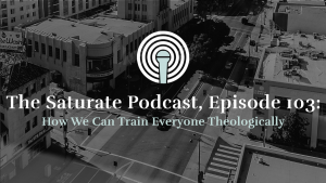 Episode 103: How We Can Train Everyone Theologically