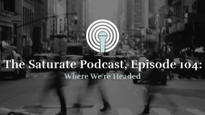 Episode 104: Where We're Headed