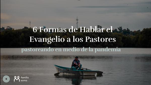 Hablando el Evangelio a Pastores