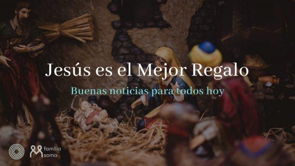 Jesús Es El Mejor Regalo