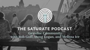 Genuine Community with Bob Goff, Doug Logan, and Melissa Ice
